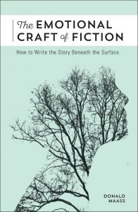 Donald Maass's book, The Emotional Craft of Fiction